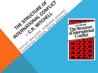 The structure of International Conflict – C.R. Mitchell