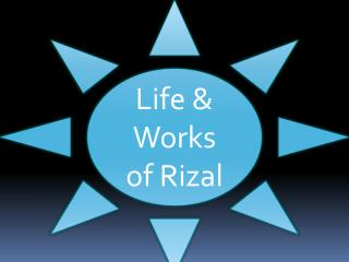 Life & Works of Rizal