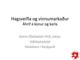 Hagsveifla og vinnumarkaður Áhrif á konur og karla