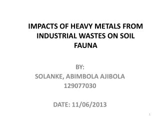 IMPACTS OF HEAVY METALS FROM INDUSTRIAL WASTES ON SOIL FAUNA