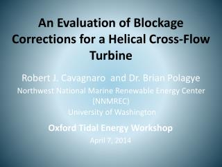 An Evaluation of Blockage Corrections for a Helical Cross-Flow Turbine