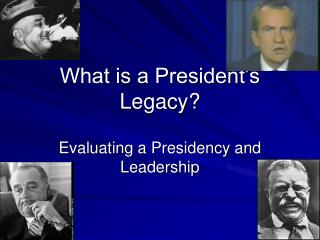 What is a President s Legacy