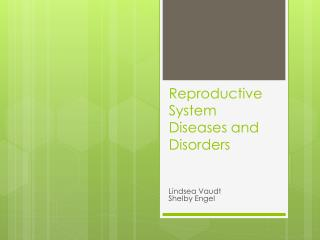 Reproductive System Diseases and Disorders
