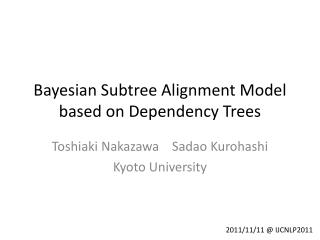 Bayesian  Subtree  Alignment Model based on Dependency Trees