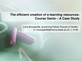The efficient creation of e-learning resources: Course Genie – A Case Study