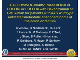 Presented By Alan Venook at 2014 ASCO Annual Meeting