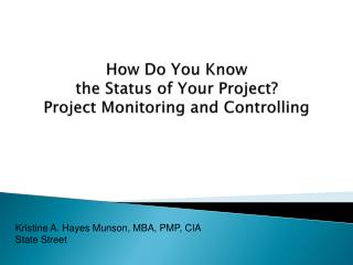 How Do You Know  the Status of Your Project? Project Monitoring and Controlling