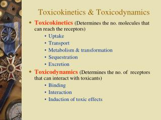 Toxicokinetics & Toxicodynamics
