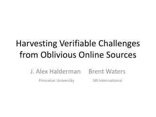 Harvesting Verifiable Challenges from Oblivious Online Sources
