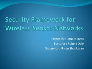 Security  Framework  for Wireless Sensor Networks