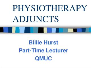 PHYSIOTHERAPY ADJUNCTS