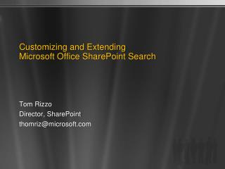 Customizing and Extending  Microsoft Office SharePoint Search