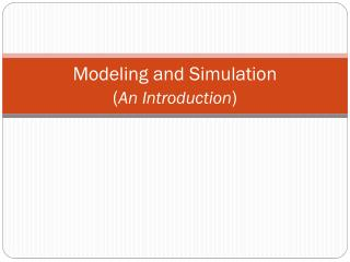 Modeling and Simulation ( An Introduction )