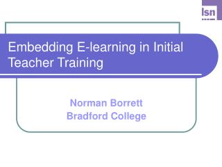 Embedding E-learning in Initial Teacher Training