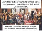 Aim: How did our founding fathers solve the problems created by the Articles of Confederation