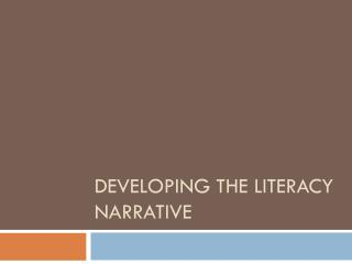 Developing the Literacy Narrative