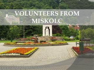 VOLUNTEERS FROM MISKOLC