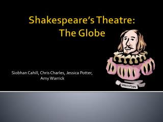 Shakespeare's Theatre:  The Globe