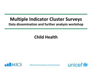 Multiple Indicator Cluster Surveys Data dissemination and further analysis workshop