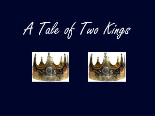 A Tale  of Two  Kings