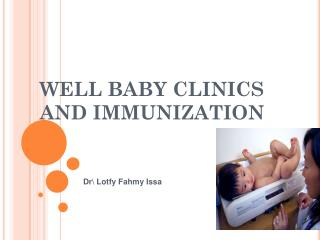 WELL BABY CLINICS AND IMMUNIZATION