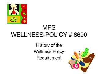 MPS  WELLNESS POLICY # 6690