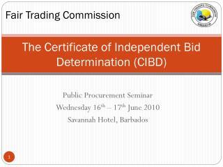 The Certificate of Independent Bid Determination (CIBD)
