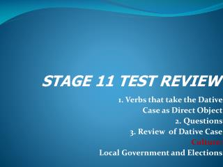 1. Verbs that take the Dative  Case as Direct Object 2. Questions  3. Review  of Dative Case
