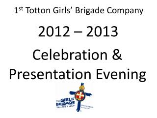 1 st  Totton Girls' Brigade Company