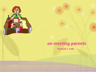 on  meeting parents