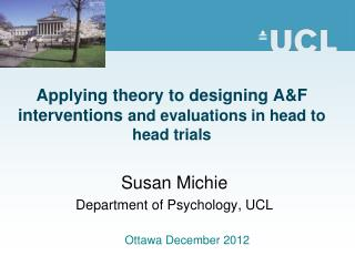 Applying theory to designing A&F interventions  and evaluations in head to head trials