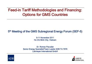Feed-in Tariff Methodologies and Financing: Options for GMS Countries