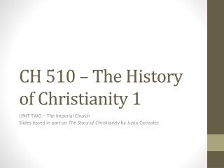 CH 510 – The History of Christianity 1
