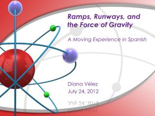 Ramps, Runways, and the Force of Gravity