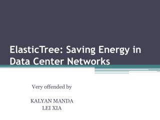 ElasticTree : Saving Energy in Data Center Networks