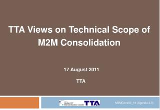 TTA Views on Technical Scope of M2M Consolidation