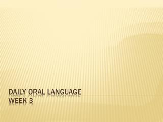 Daily Oral Language Week 3
