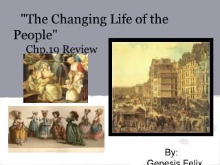 """The Changing Life of the People""   Chp.19 Review"