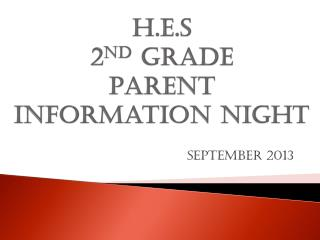 H.E.S  2 nd  Grade Parent Information Night