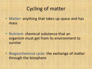 Cycling of matter
