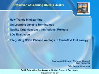 New Trends in eLearning On Learning Objects Terminology Quality Organisations / Institutions/ Projects LOs Evaluation