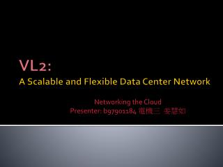 VL2: A Scalable and Flexible Data Center Network