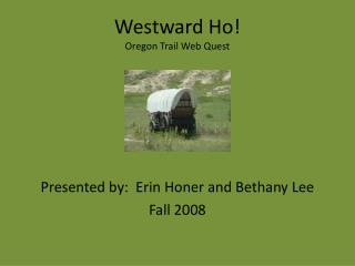 Westward Ho! Oregon Trail Web Quest