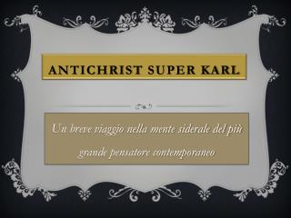 Antichrist  Super Karl