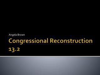 Congressional Reconstruction 13.2