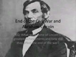 End of the Civil War and Abraham Lincoln