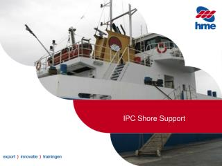 IPC Shore  Support