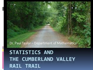 Statistics and  the  cumberland  valley rail trail