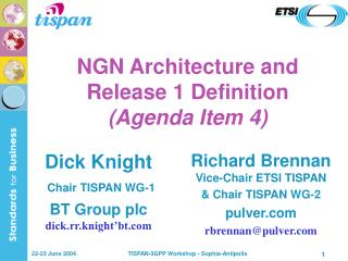 NGN Architecture and Release 1 Definition  (Agenda Item 4)