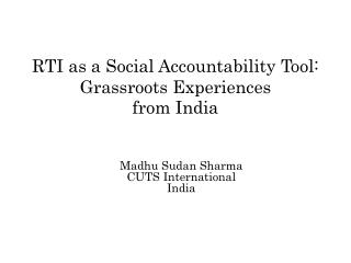 RTI as a Social Accountability Tool: Grassroots Experiences  from India